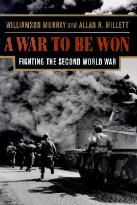 A War to Be Won By Murray, Williamson/ Millett, Allan R.