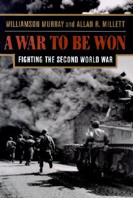 A War to Be Won By Murray, Williamson/ Millett, Allan R.