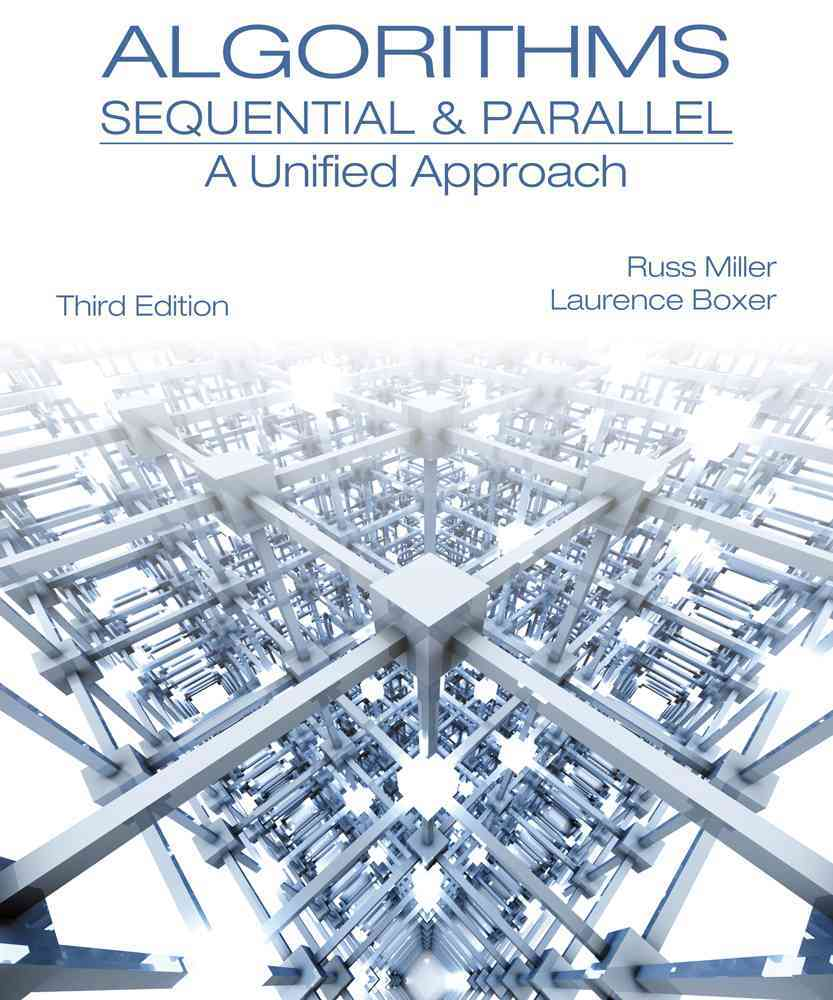 Algorithms Sequential & Parallel By Miller, Russ/ Boxer, Laurence